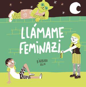 LLÁMAME FEMINAZI