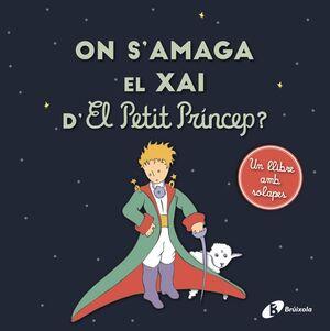 ON S'AMAGA EL XAI D'EL PETIT PRÍNCEP