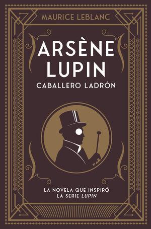 ARSÈNE LUPIN, CABALLERO LADRÓN